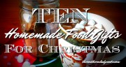 10 HOMEMADE FOOD GIFTS FOR CHRISTMAS