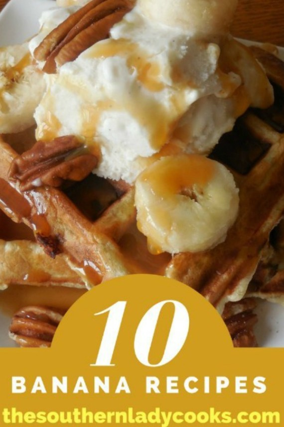 Ten Banana Recipes - The Southern Lady Cooks