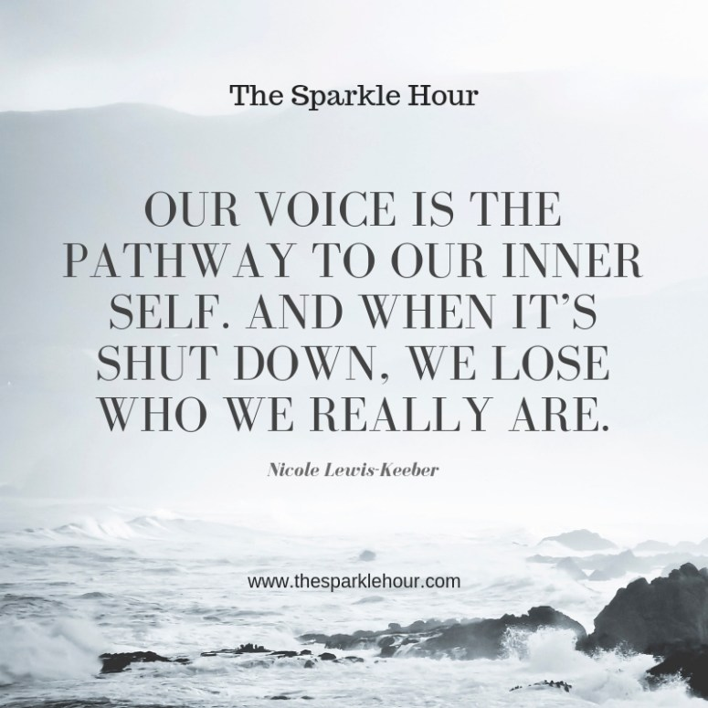 Our voice is the pathway to our inner self. And when it's shut down, we lose who we really are.