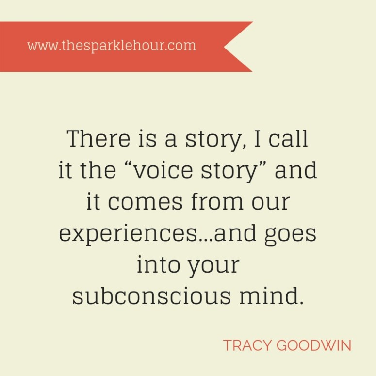 "There is a story, I call it the ""voice story"" and it comes from our experiences...and goes into your subconscious mind."
