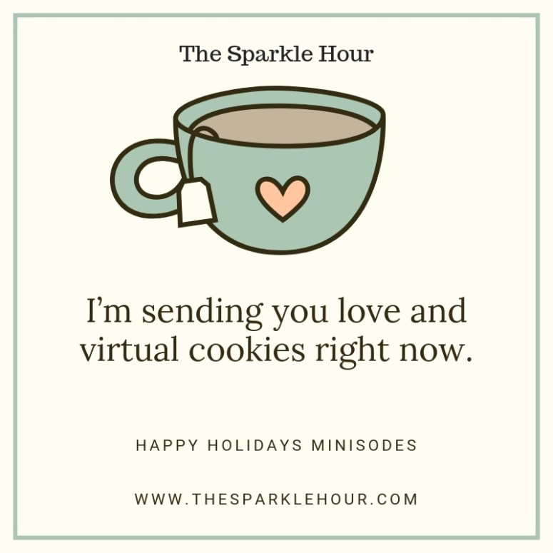 I'm sending you love and virtual cookies right now.
