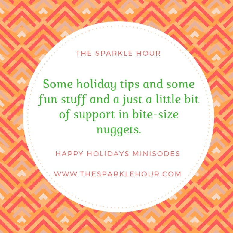 Some holiday tips and some fun stuff and a just a little bit of support in bite-size nuggets.