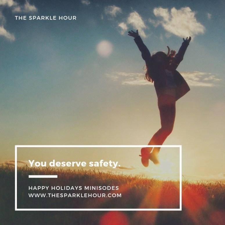 You deserve safety.
