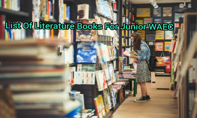List Of Recommended Literature Text Books For Junior WAEC 2021/2022