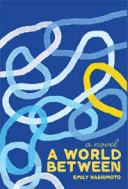 A World Between: A Novel: Hashimoto, Emily: 9781936932955: Amazon.com: Books