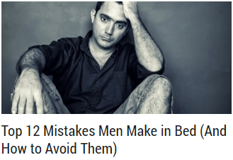 Top 12 Mistakes Men Make in Bed And How to Avoid Them