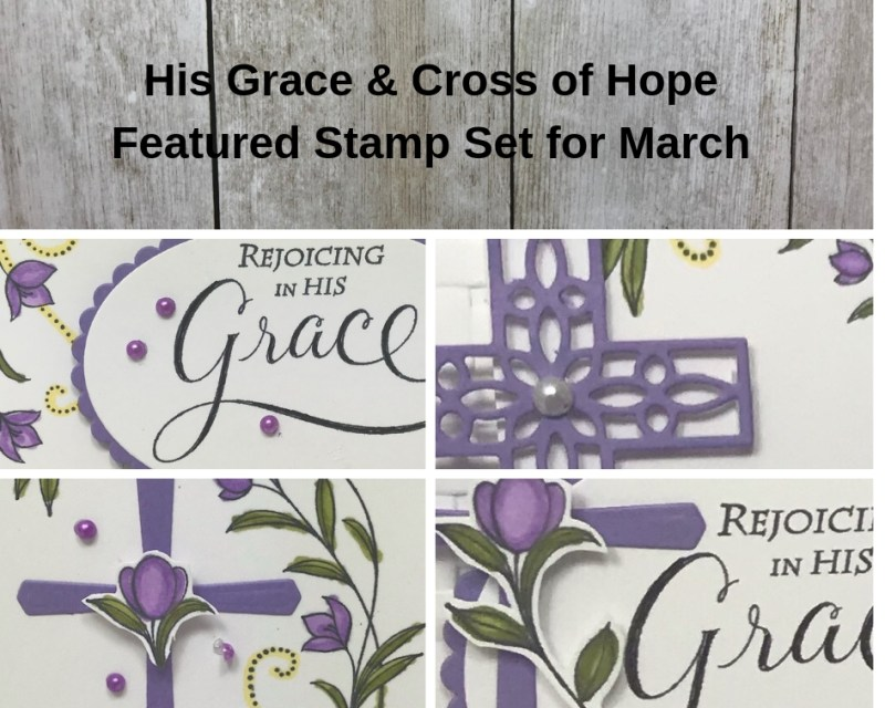 The featured stamp set for March is the His Grace and I paired it with the Cross of Hope Framelits. The perfect pairing from Stampin' Up! Details on my blog www.thestampcamp.com #stampinup #hisgrace #easter #thestampcamp