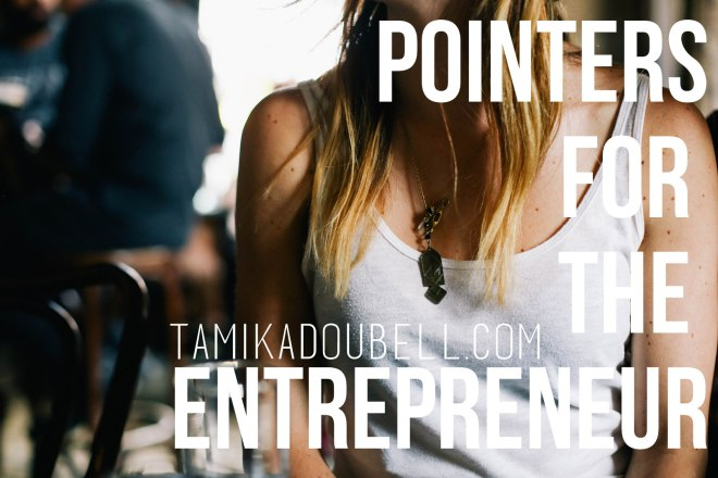 Pointers for the Entrepreneur