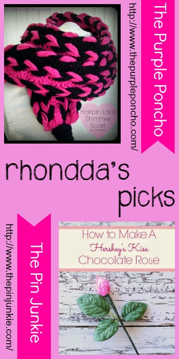 Rhondda's Picks |Hairpin Lace Shimmer Scarf/How to Make a Hershey's Kiss Chocolate Rose | Tuesday PIN-spiration Link Party