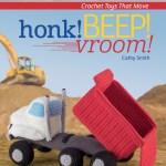 Honk! Beep! Vroom! – Crochet Toys That Move