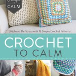 Crochet to Calm Book Review and Pattern Excerpt