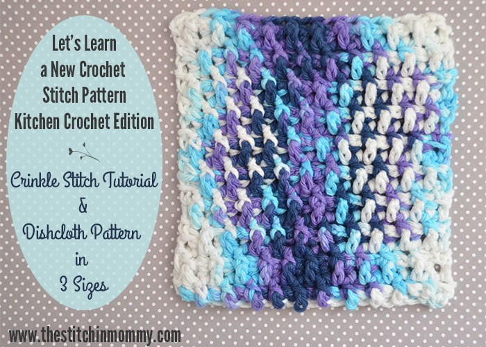 Crinkle Stitch Tutorial and Dishcloth Pattern