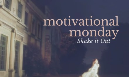 Motivational Monday: Shake it Out