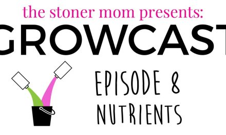 GrowCast Episode 8: What Kind of Nutrients should You use for Growing Cannabis Plants?