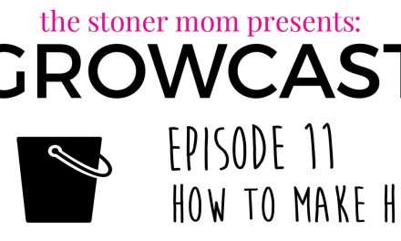 GrowCast Episode 11: How to Make Hash