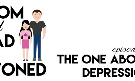 MADAS 17 | The One About Depression | Mom & Dad are Stoned Podcast
