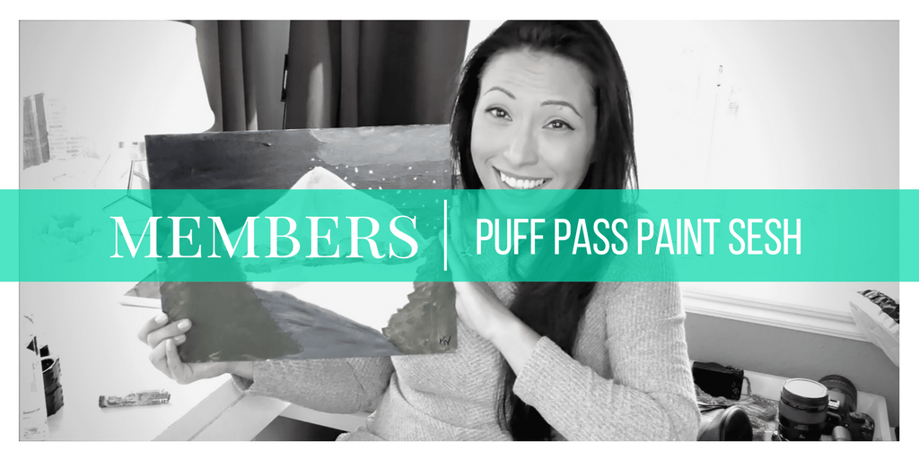 MEMBERS | Puff Pass & Paint Sesh