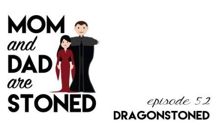 MADAS 52 | Game of Thrones S7E1: DragonStoned