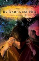 By Darkness Hid by Jill Williamson