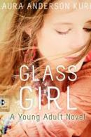 Glass Girl by Laura Anderson Kurk