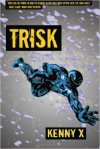 Trisk by Kenny X