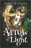 Clifton Chase and the Arrow of Light by Jaimie Engle