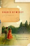 Shades of Mercy by Anita Lustrea and Caryn Rivadeneira