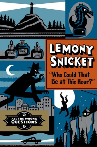 Who Coult It Be at This Hour by Lemony Snicket