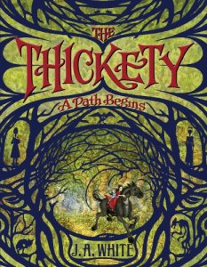 Thickety: A Path Begins