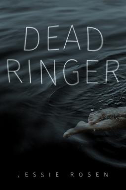 Dead Ringer by Jessie Rosen