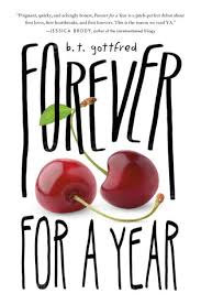 Forever For a Year by B T Gottfred