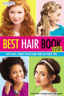 Faithgirlz Best Hair Book Ever by Kelsey Haywood
