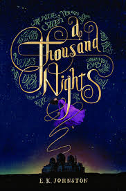 A Thousand Nights by E K Johnston