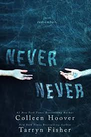 Never Never (Part 1) by Colleen Hoover and Tarryn Fisher