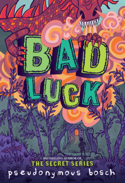 Bad Luck by Pseudonymous Bosch