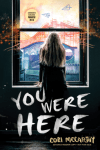 You Were Here by Cori McCarthy