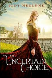 An Uncertain Choice by Jodi Hedlund