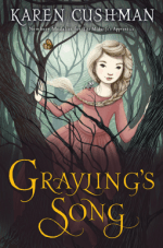 Grayling's Song by Karen Cushman