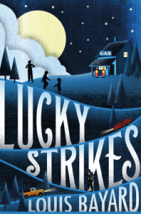 Lucky Strikes by Louis Bayard