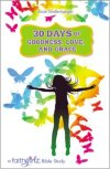 30 Days of Goodness, Love and Grace by Faithgirlz