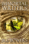 The Immortal Writers by Jill Bowers