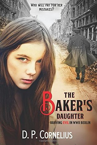 The Baker's Daughter by D. P. Cornelius