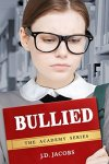 Bullied by J. D. Jacobs