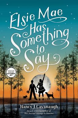 Elsie May Has Something to Say by Nancy Cavanaugh
