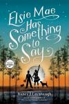 Elsie Mae Has Something to Say by Nancy J. Cavanaugh