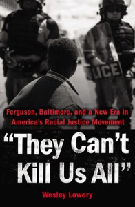 They Can't Kill Us All by Wesley Lowery
