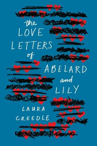 Love Letters of Abelard and Lily by Laura Creedle