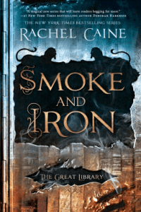 Smoke and Iron by Rachel Caine
