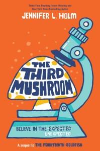 The Third Mushroom by Jennifer L. Holm
