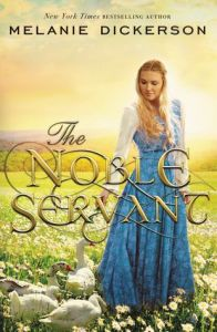 The Noble Servant by Melanie Dickerson